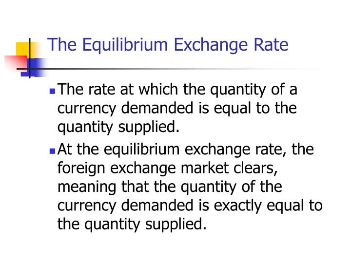 The equilibrium exchange rate