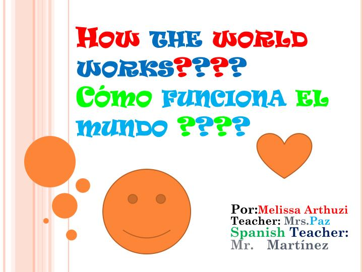 How the world works c mo funciona el mundo