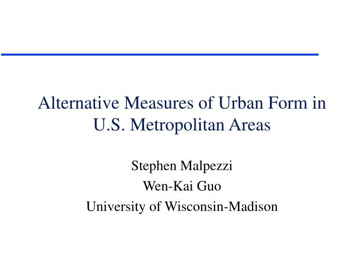 alternative measures of urban form in u s metropolitan areas