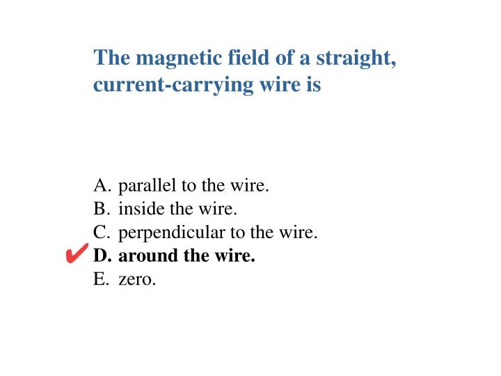 The magnetic field of a straight,