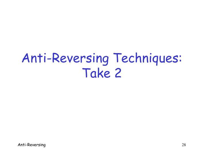 Anti-Reversing Techniques: Take 2