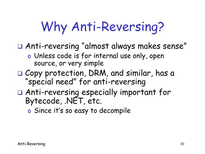 Why Anti-Reversing?