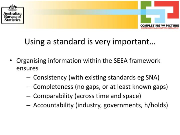 Using a standard is very important…