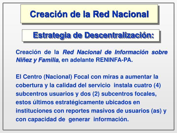Creación de la Red Nacional