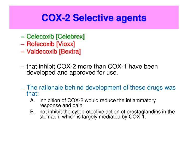 COX-2 Selective agents