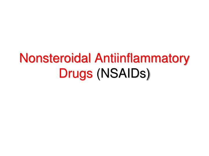 Nonsteroidal antiinflammatory drugs nsaids