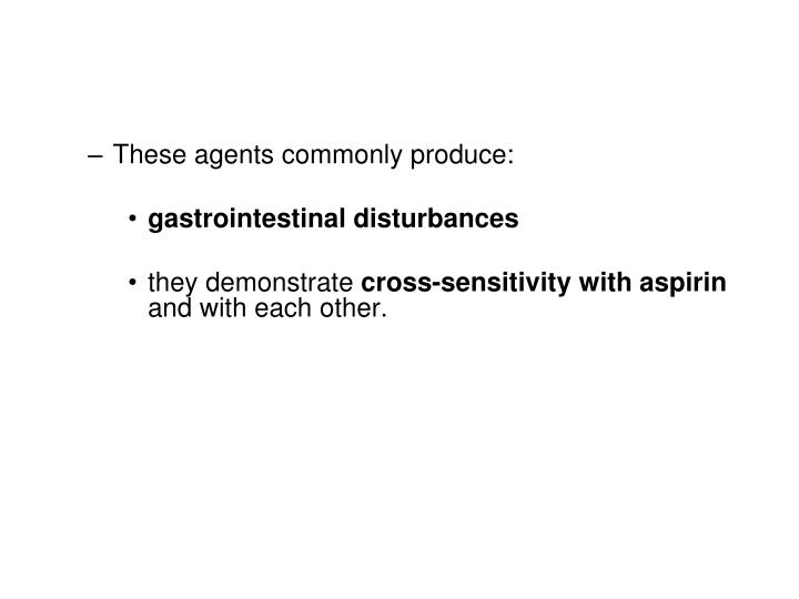 These agents commonly produce: