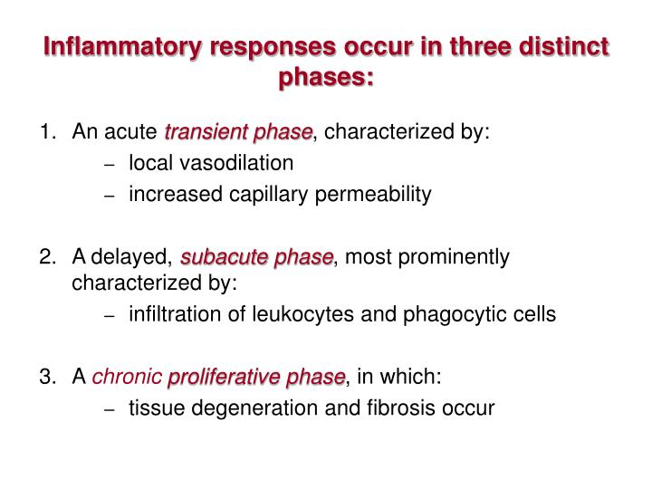 Inflammatory responses occur in three distinct phases: