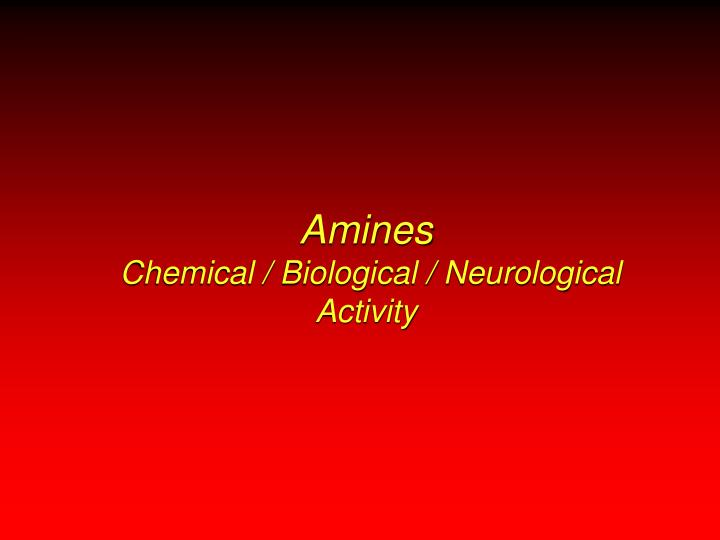 Amines chemical biological neurological activity