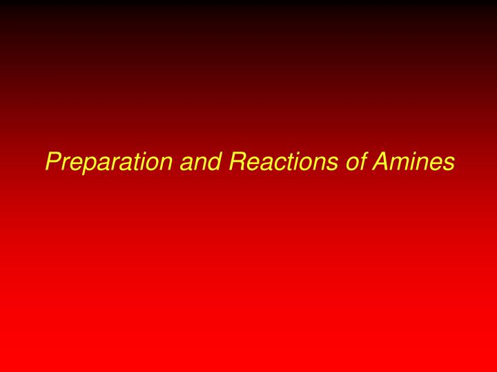 Preparation and Reactions of Amines