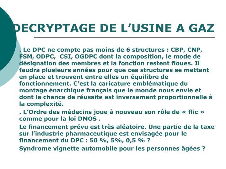 DECRYPTAGE DE L'USINE A GAZ