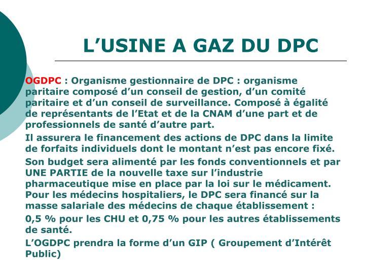 L'USINE A GAZ DU DPC