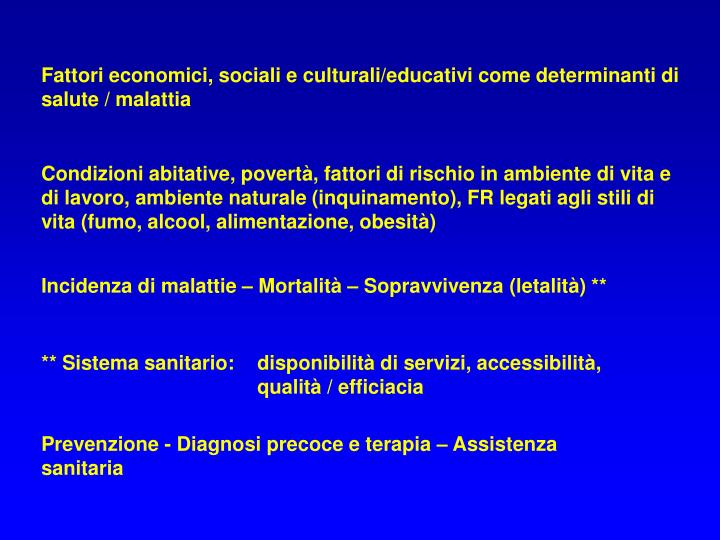 Fattori economici, sociali e culturali/educativi come determinanti di salute / malattia
