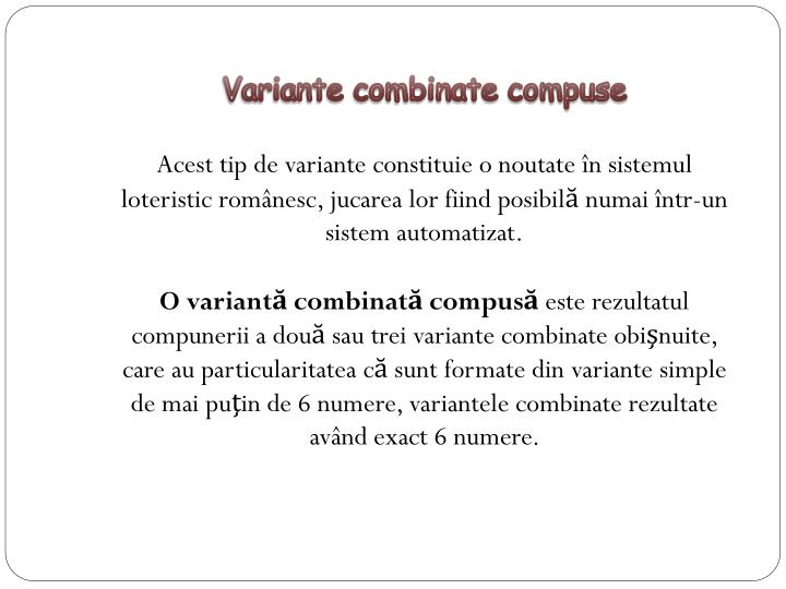 Variante combinate compuse