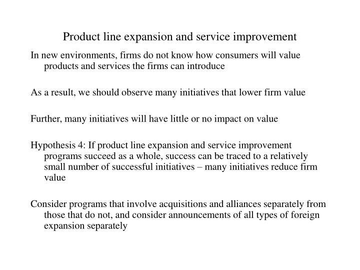 Product line expansion and service improvement