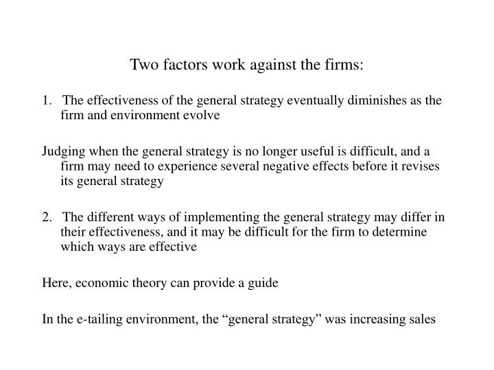 Two factors work against the firms: