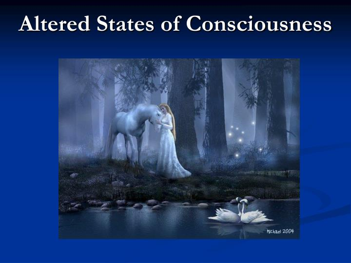 states of consciousness essay Numerous factors determine when and why you feel tired, full of energy, and hungry a person's state of consciousness and awareness varies throughout the day and depends on a person's activity, environment, and time clock as a human we have what is.