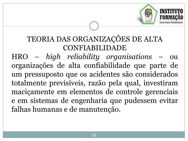 TEORIA DAS ORGANIZAÇÕES DE ALTA CONFIABILIDADE