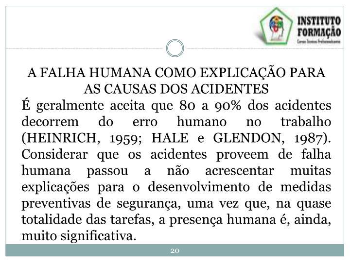 A FALHA HUMANA COMO EXPLICAÇÃO PARA AS CAUSAS DOS ACIDENTES