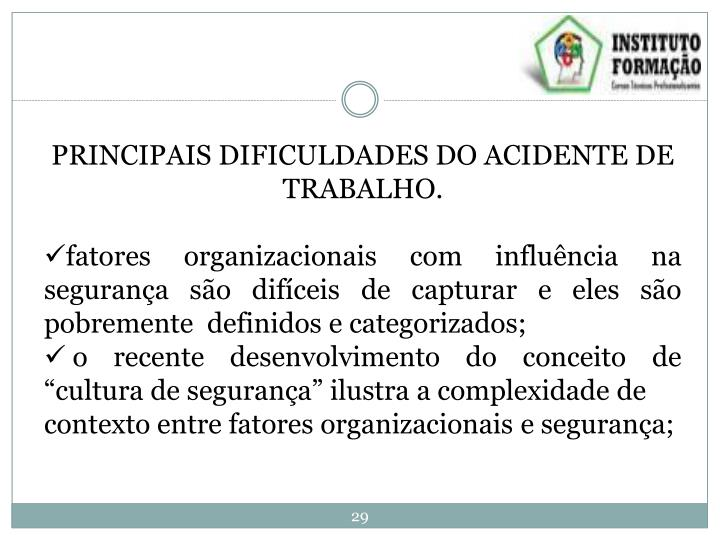 PRINCIPAIS DIFICULDADES DO ACIDENTE DE TRABALHO.