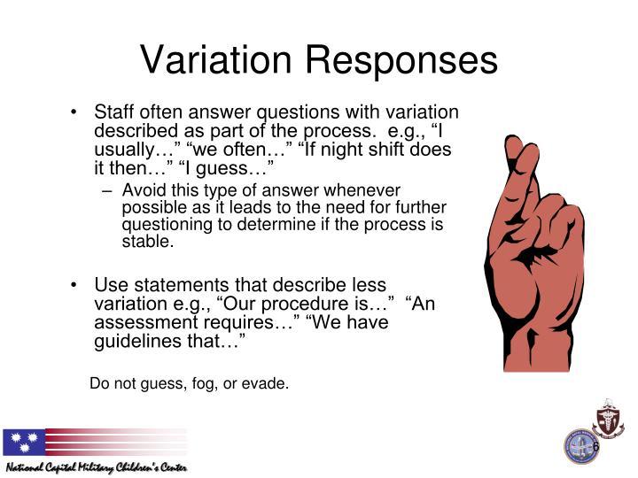 Variation Responses