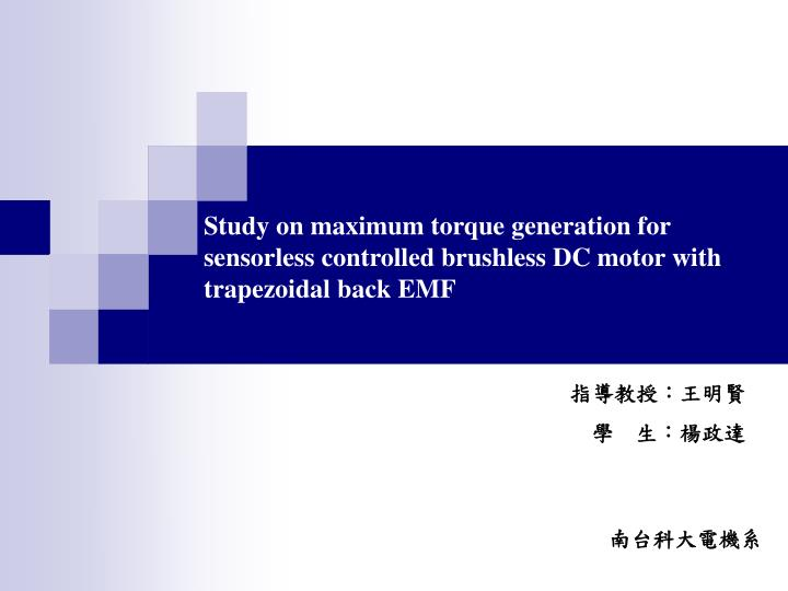Study on maximum torque generation for sensorless controlled brushless DC motor with trapezoidal bac...