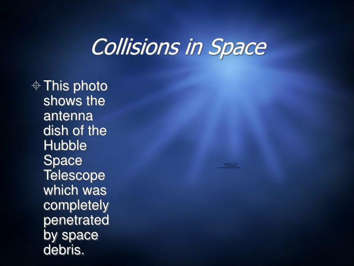 Collisions in Space