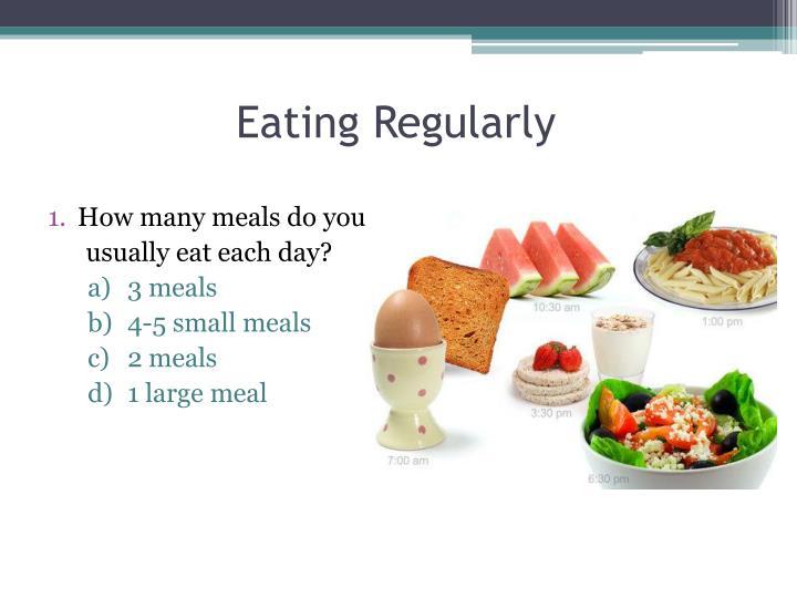 Eating Regularly