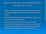 specific questions to be addressed in the next five years