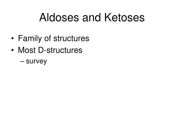 Aldoses and Ketoses