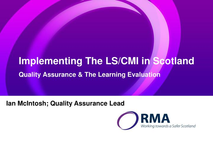 Implementing the ls cmi in scotland