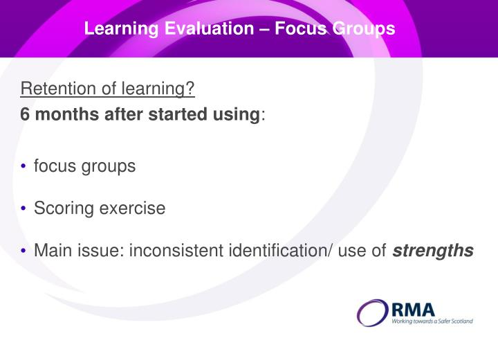 Learning Evaluation – Focus Groups