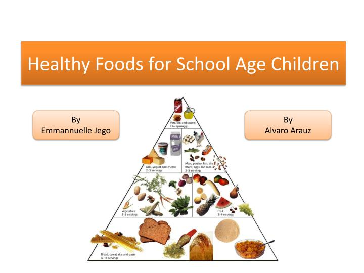 Healthy foods for school age children