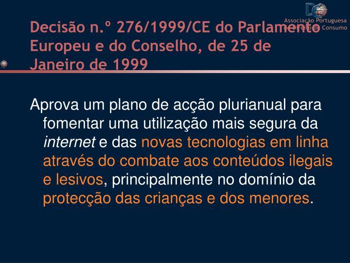 Decisão n.º 276/1999/CE do Parlamento Europeu e do Conselho, de 25 de Janeiro de 1999