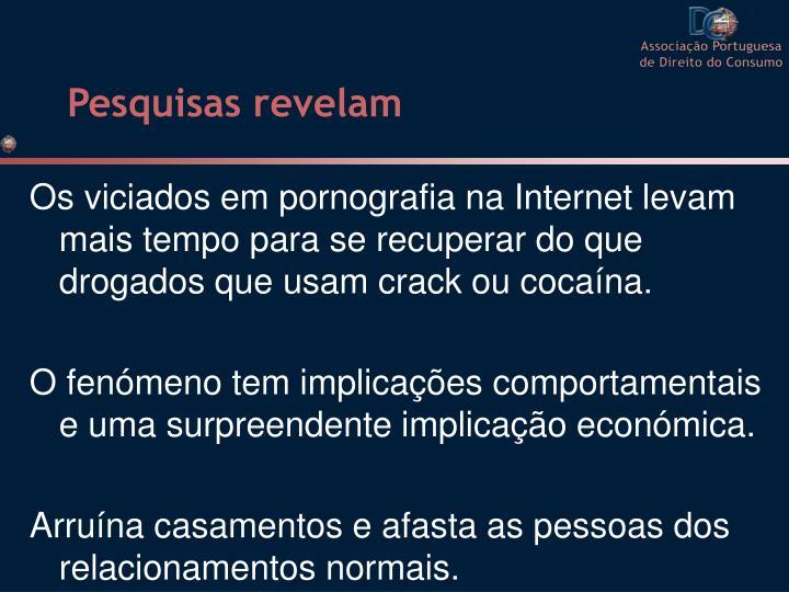 Os viciados em pornografia na Internet levam mais tempo para se recuperar do que drogados que usam crack ou cocaína.