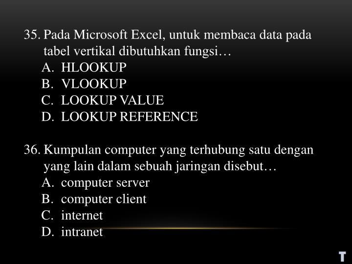 Pada Microsoft Excel, untuk membaca data pada tabel vertikal dibutuhkan fungsi…
