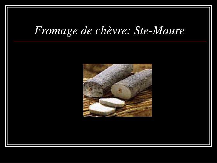 Fromage de chèvre: Ste-Maure