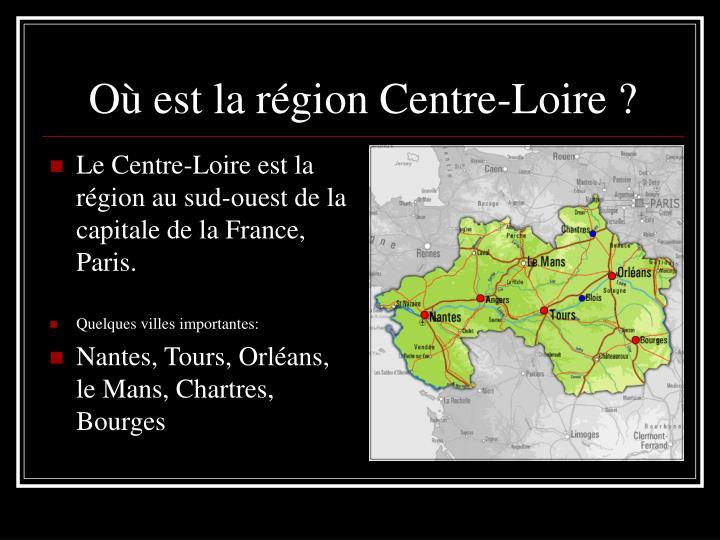 Où est la région Centre-Loire ?
