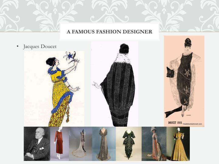A famous fashion designer