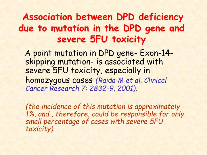 Association between DPD deficiency due to mutation in the DPD gene and severe 5FU toxicity
