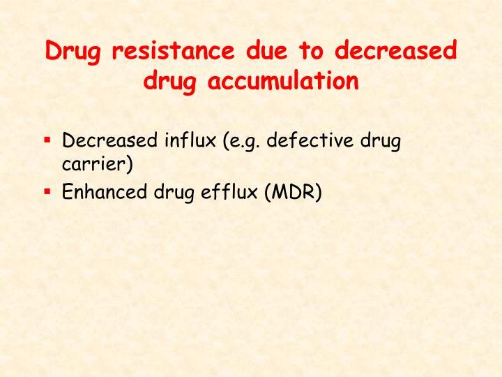 Drug resistance due to decreased drug accumulation