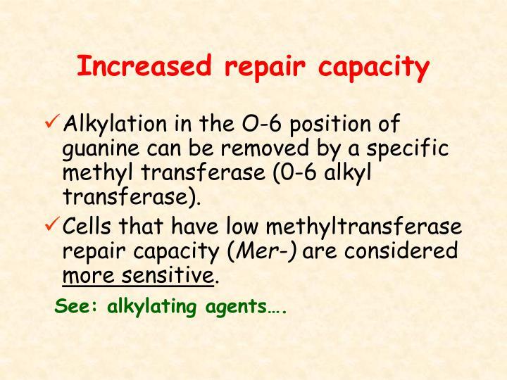Increased repair capacity