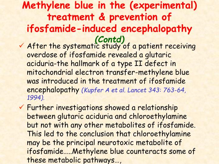 Methylene blue in the (experimental) treatment & prevention of ifosfamide-induced encephalopathy