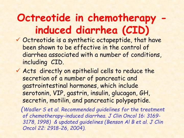 Octreotide in chemotherapy -induced diarrhea (CID)