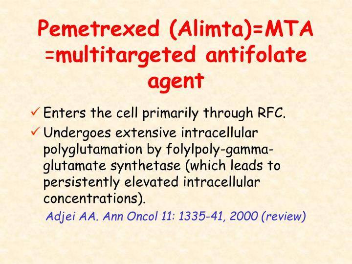 Pemetrexed (Alimta)=MTA
