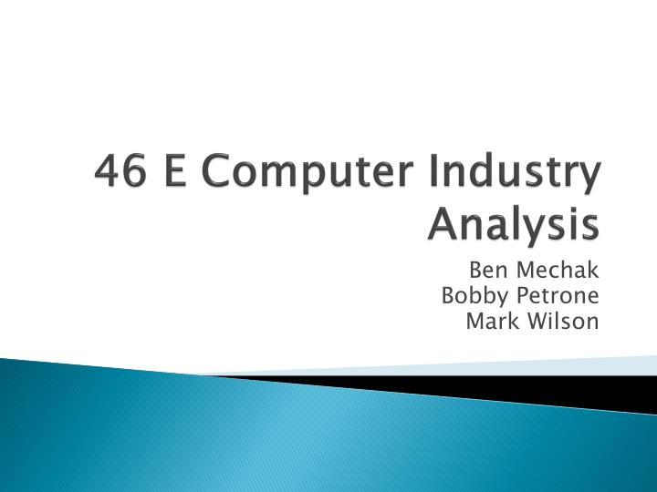 computer industry analysis Personal computer industry trends peter e carlson december 2006 the personal computer (pc) industry has grown significantly since its inception in the late.