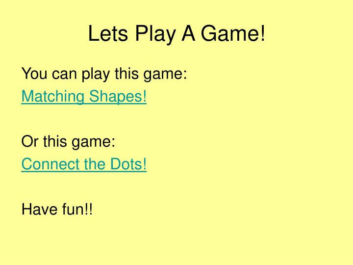 Lets Play A Game!