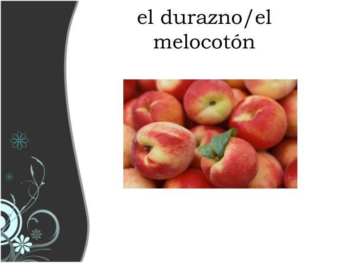 el durazno/el melocotón