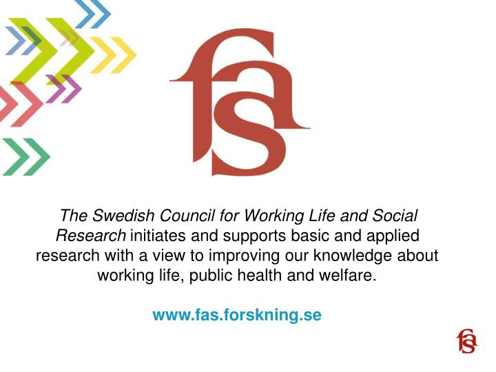 The Swedish Council for Working Life and Social Research