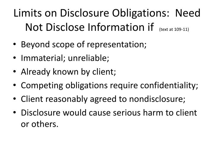 Limits on Disclosure Obligations:  Need Not Disclose Information if
